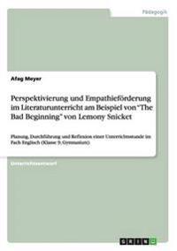 """Perspektivierung und Empathieförderung im Literaturunterricht am Beispiel von """"The Bad Beginning"""" von Lemony Snicket"""