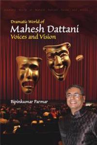 Dramatic World of Mahesh Dattani