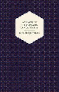 A Memoir of the Goddards of North Wilts