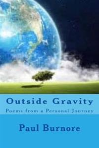 Outside Gravity: Poems from a Personal Journey