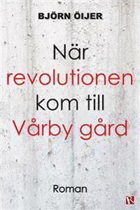När revolutionen kom till Vårby gård
