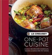 Le creuset one-pot cuisine - classic recipes for casseroles, tagines & simp
