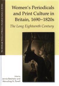 Women'S Periodicals and Print Culture in Britain, 1690-1820s