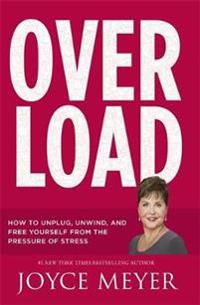 Overload - how to unplug, unwind and free yourself from the pressure of str