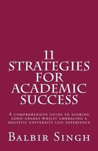 11 Strategies for Academic Success: A Comprehensive Guide to Scoring Good Grades Whilst Embracing a Holistic University Life Experience