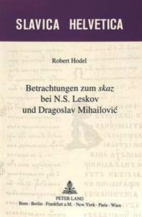 Betrachtungen Zum Skaz Bei N.S. Leskov Und Dragoslav Mihailovic