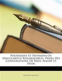 Naudaeana Et Patiniana Ou Singularitez Remarquables, Prises Des Conversations De Mess. Naudé Et Patin