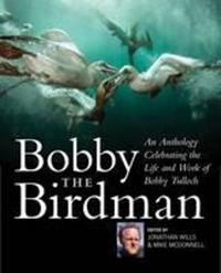 Bobby the Birdman: An Anthology Celebrating the Life and Work of Bobby Tulloch