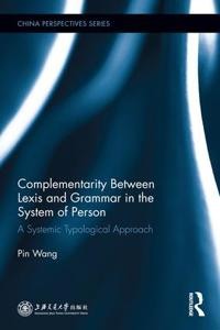 Complementarity Between Lexis and Grammar in the System of Person: A Systemic Typological Approach