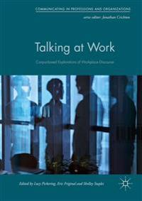 Talking at Work: Corpus-Based Explorations of Workplace Discourse