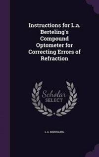 Instructions for L.A. Berteling's Compound Optometer for Correcting Errors of Refraction