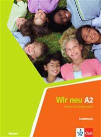 Wir neu A2. Arbeitsbuch. Bayern