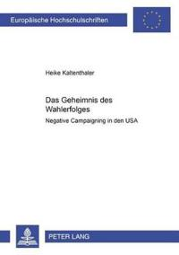 """Das Geheimnis Des Wahlerfolges: """"Negative Campaigning """"In Den USA"""