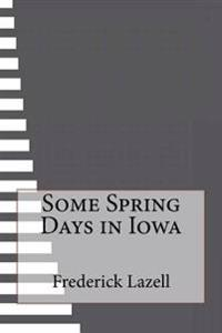 Some Spring Days in Iowa