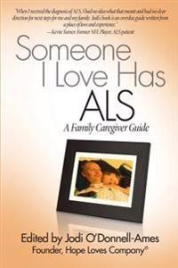 Someone I Love Has ALS: A Family Caregiver Guide