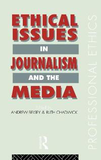 Ethical Issues in Journalism and the Media
