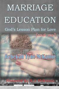 Marriage Education: God's Lesson Plan for Love (and Sex!)