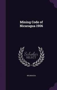 Mining Code of Nicaragua 1906