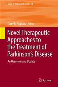 Novel Therapeutic Approaches to the Treatment of Parkinson's Disease