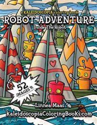 Robot Adventure: A Kaleidoscopia Coloring Book: Inside the Robot