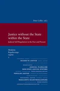 Justice Without the State Within the State: Judicial Self-Regulation in the Past and Present