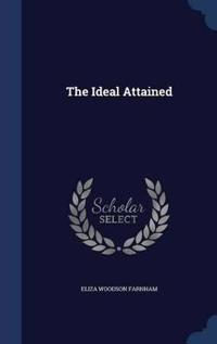 The Ideal Attained
