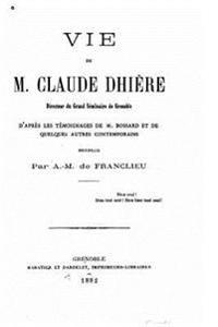 Vie de Claude Dhiere, Directeur Du Grand Seminaire de Grenoble