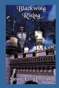 Blackwing Rising: Volume VI in the Saga of Magiskeep