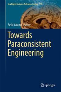 Towards Paraconsistent Engineering