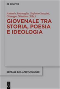 Giovenale Tra Storia, Poesia E Ideologia