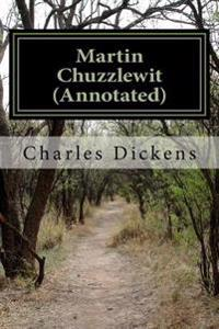 Martin Chuzzlewit (Annotated)