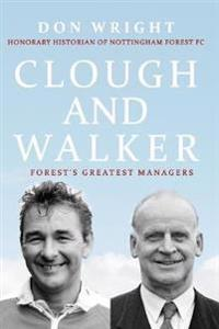 Clough and Walker: Forest's Greatest Managers