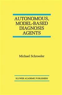 Autonomous, Model-Based Diagnosis Agents