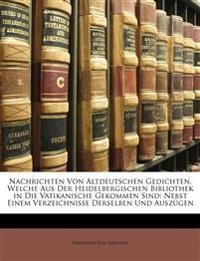 Nachrichten Von Altdeutschen Gedichten, Welche Aus Der Heidelbergischen Bibliothek in Die Vatikanische Gekommen Aind. Nebst Einem Verzeichnisse Dersel