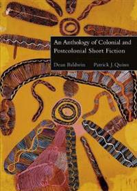 An Anthology of Colonial and Postcolonial Short Fiction