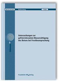 Untersuchungen zur gefrierrelevanten Wassersättigung des Betons bei Frostbeanspruchung.