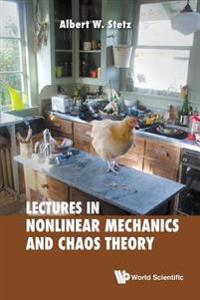 Lectures in Nonlinear Mechanics and Chaos Theory