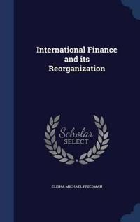 International Finance and Its Reorganization