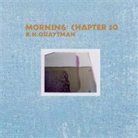 R. H. Quaytman: Morning#chapter 30