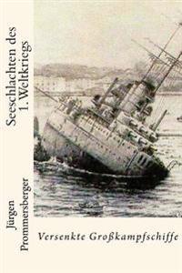 Seeschlachten Des 1. Weltkriegs: Versenkte Grosskampfschiffe