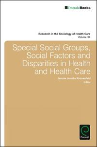 Special Social Groups, Social Factors and Disparities in Health and Health Care