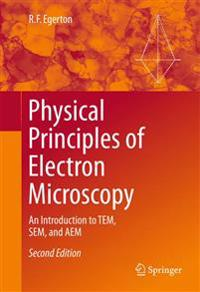 Physical principles of electron microscopy - an introduction to tem, sem, a