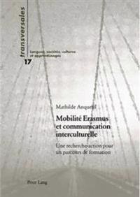 Mobilitae Erasmus Et Communication Interculturelle: Une Recherche-Action Pour Un Parcours de Formation
