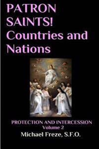 Patron Saints! Countries and Nations: Protection and Intercession Volume 2