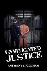 Unmitigated Justice