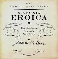 Eroica - the first great romantic symphony