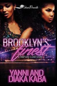 Brooklyn's Finest: A Trap Girl's Love Story