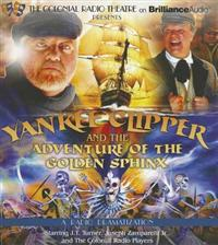 Yankee Clipper and the Adventure of the Golden Sphinx: A Radio Dramatization