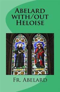 Abelard With/Out Heloise: Diary of a Priest in Love