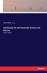 Jahrbucher Fur Die Deutsche Armee Und Marine